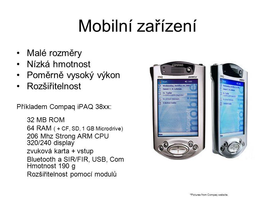 Mobilní zařízení Malé rozměry Nízká hmotnost Poměrně vysoký výkon