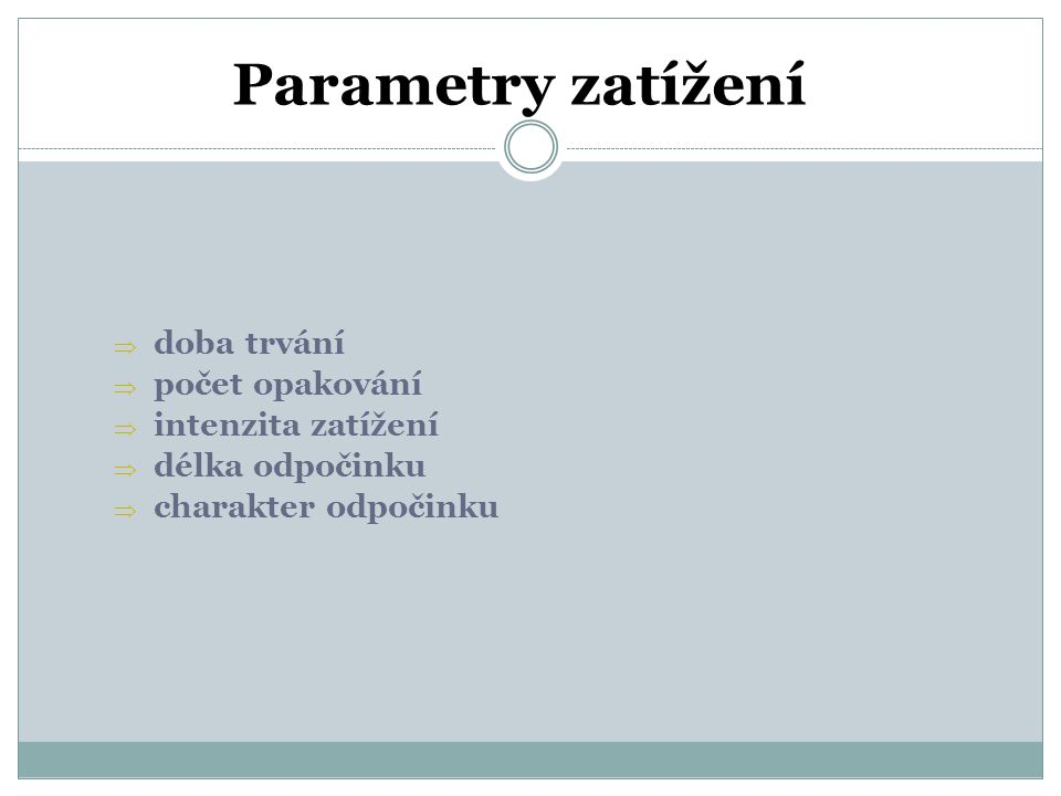 Parametry zatížení doba trvání počet opakování intenzita zatížení