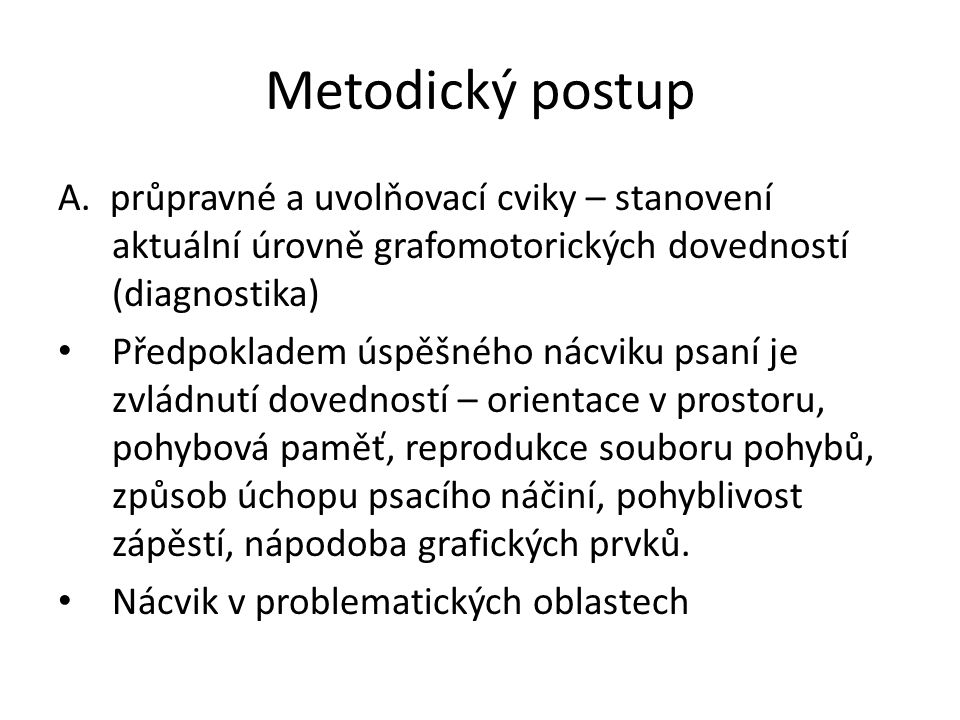Metodický postup A. průpravné a uvolňovací cviky – stanovení aktuální úrovně grafomotorických dovedností (diagnostika)