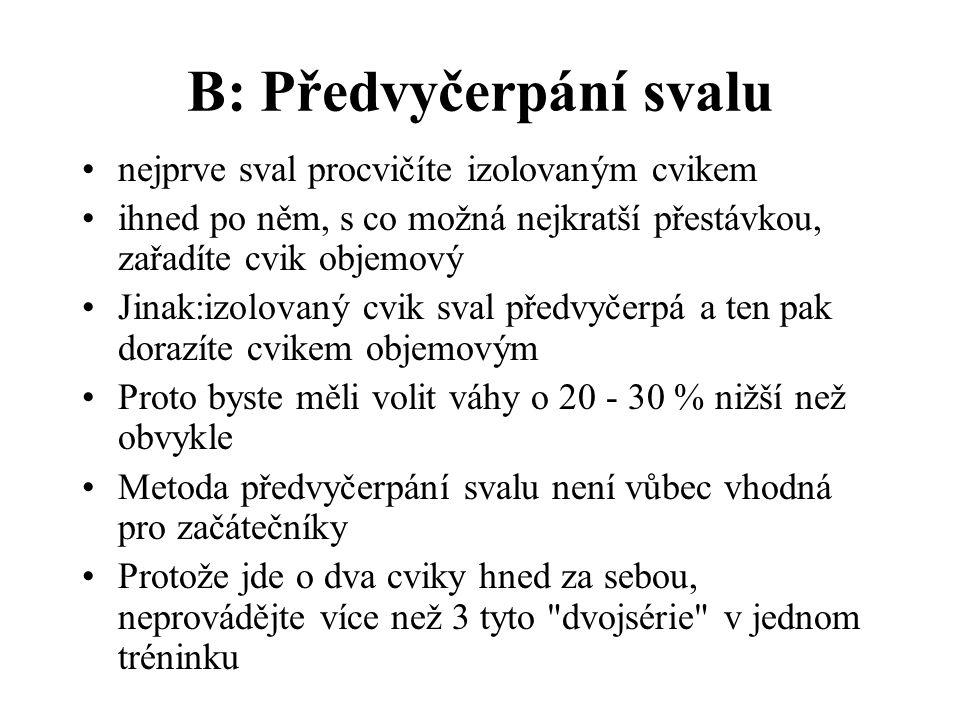 B: Předvyčerpání svalu