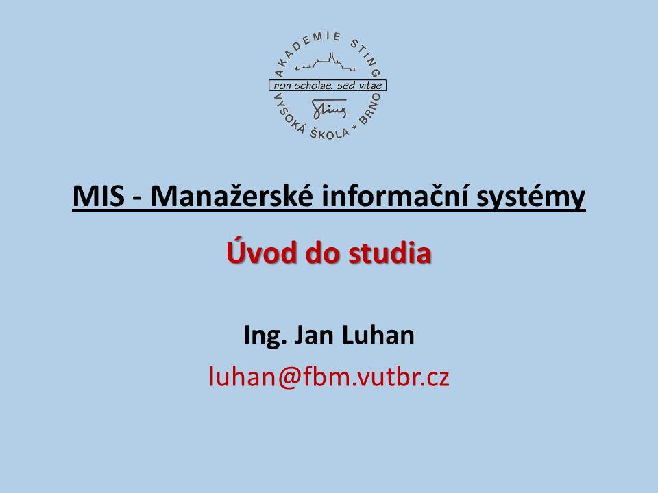 MIS - Manažerské informační systémy Úvod do studia