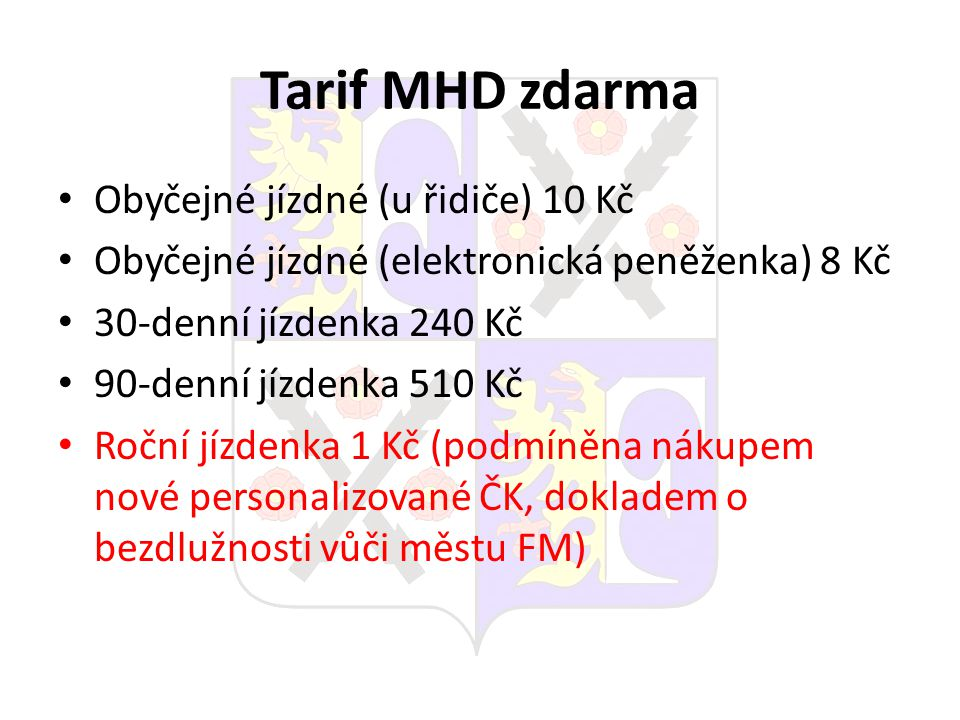 Tarif MHD zdarma Obyčejné jízdné (u řidiče) 10 Kč