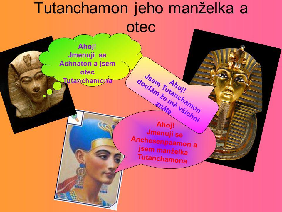 Tutanchamon jeho manželka a otec