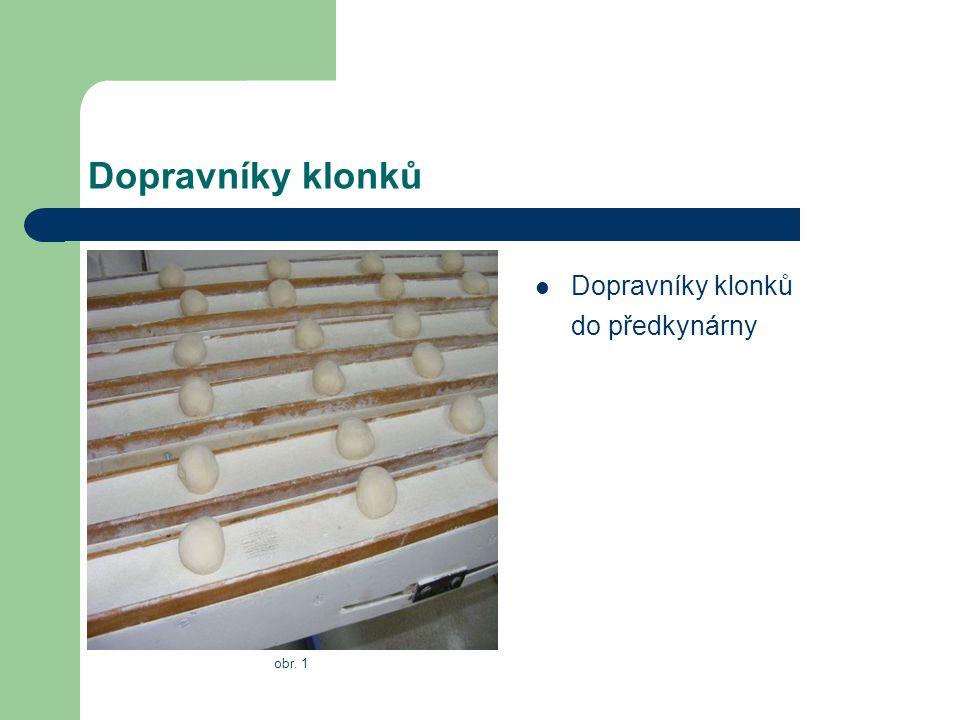 Dopravníky klonků Dopravníky klonků do předkynárny obr. 1