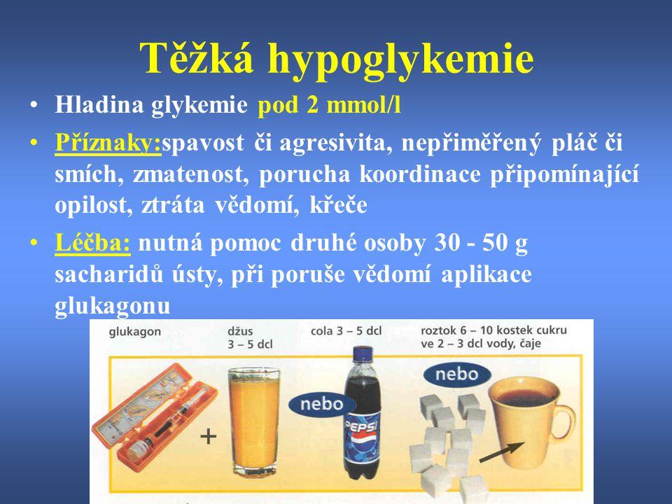 Těžká hypoglykemie Hladina glykemie pod 2 mmol/l