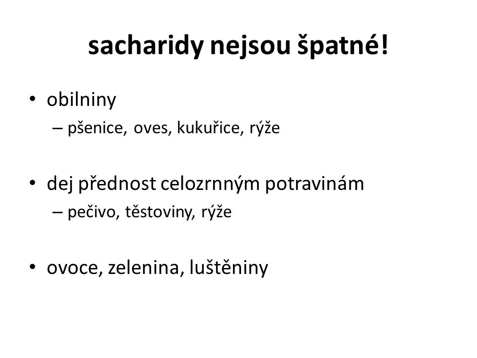 sacharidy nejsou špatné!