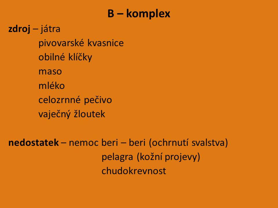 B – komplex zdroj – játra pivovarské kvasnice obilné klíčky maso mléko