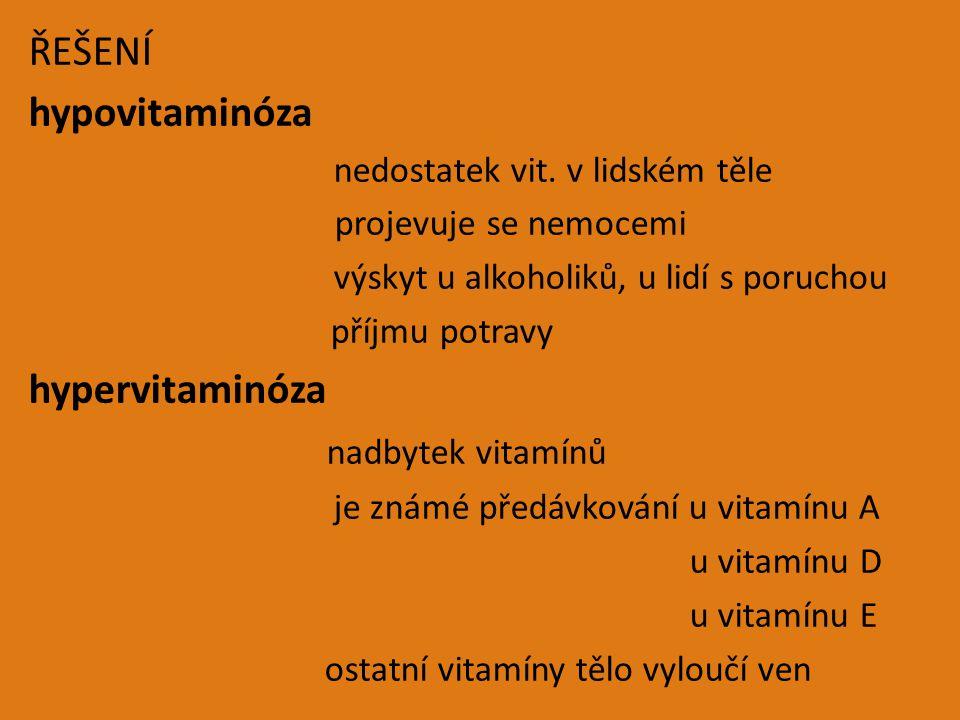 ŘEŠENÍ hypovitaminóza hypervitaminóza nadbytek vitamínů