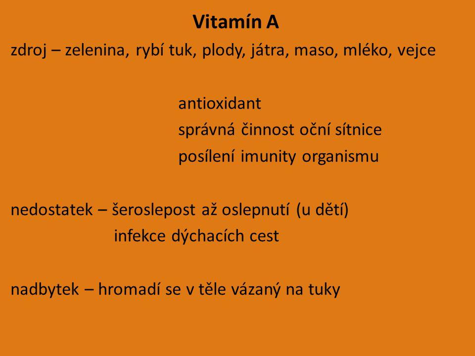 Vitamín A zdroj – zelenina, rybí tuk, plody, játra, maso, mléko, vejce