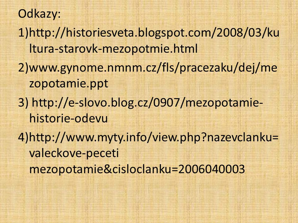 Odkazy: 1)http://historiesveta. blogspot