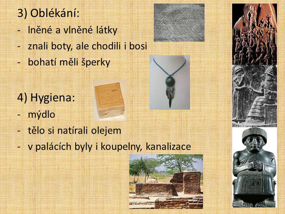 3) Oblékání: 4) Hygiena: lněné a vlněné látky