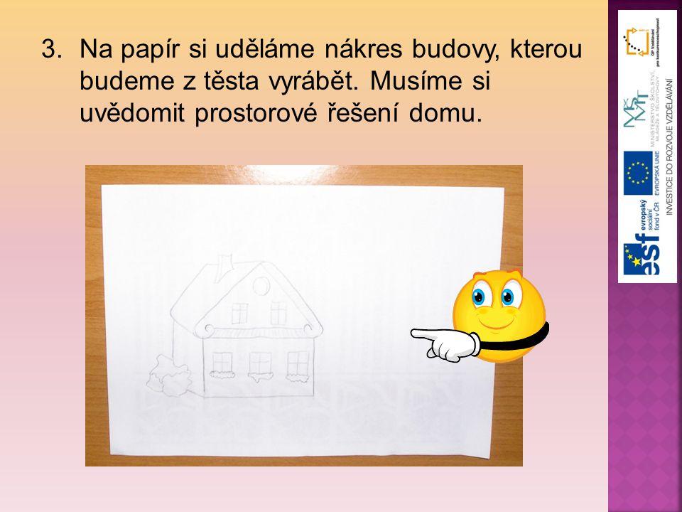 Na papír si uděláme nákres budovy, kterou budeme z těsta vyrábět