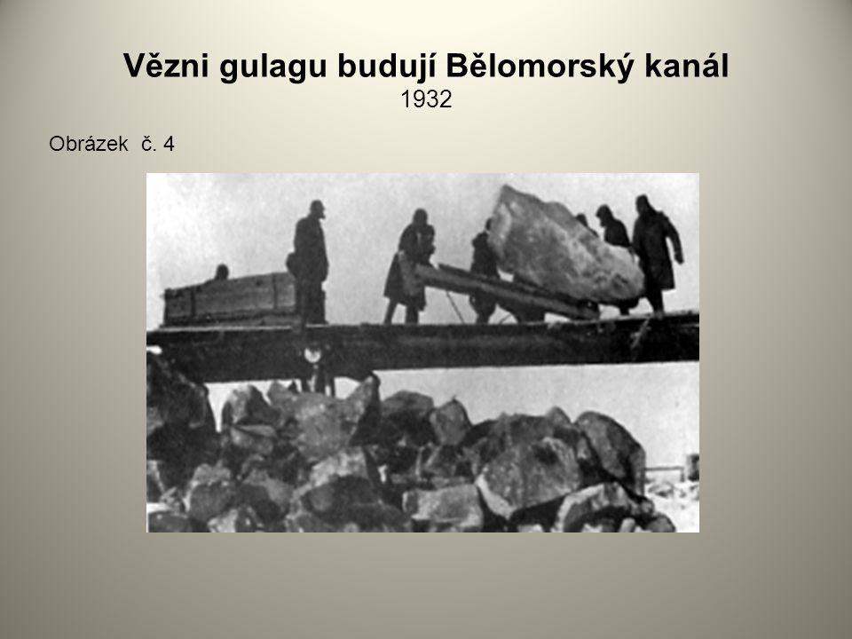 Vězni gulagu budují Bělomorský kanál 1932