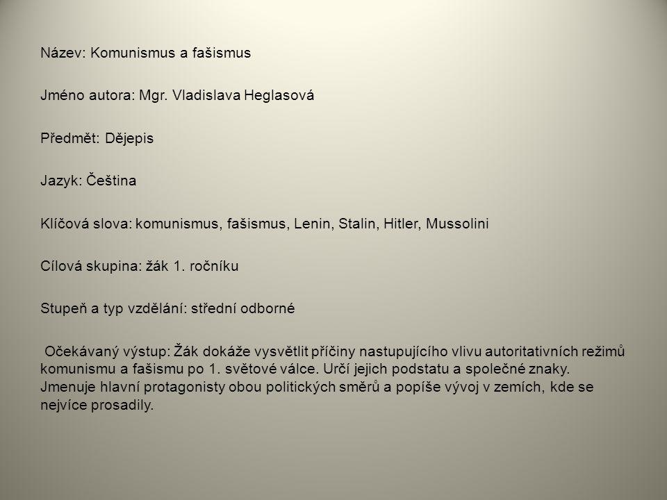 Název: Komunismus a fašismus Jméno autora: Mgr