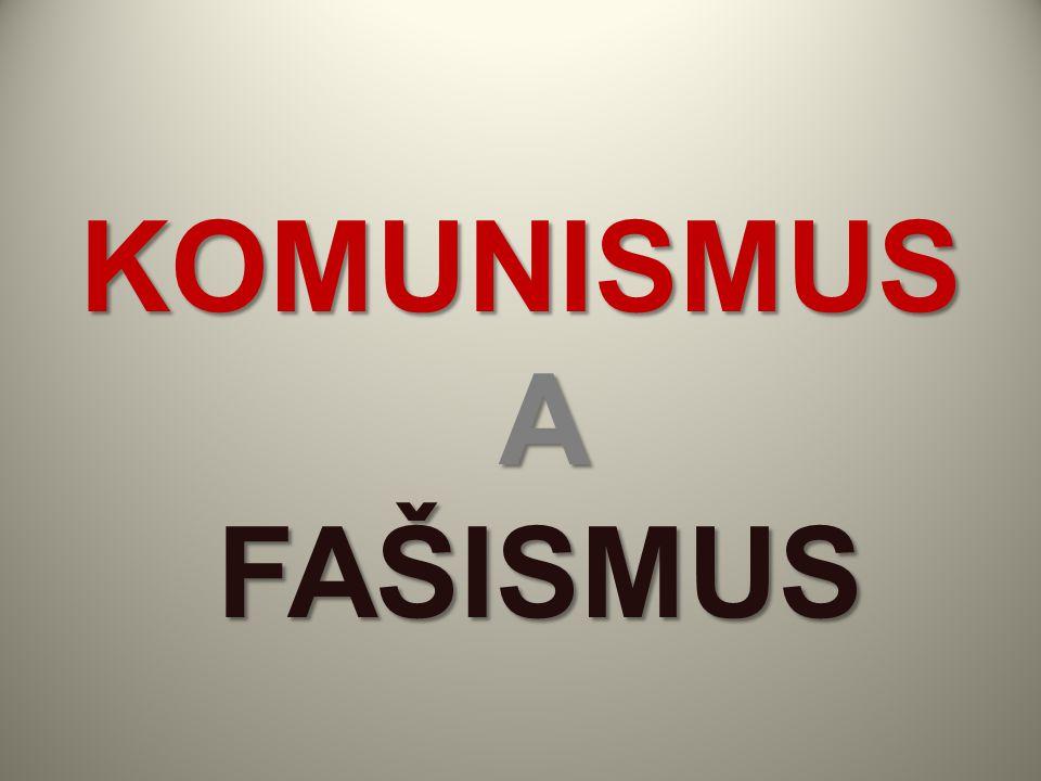 KOMUNISMUS A FAŠISMUS