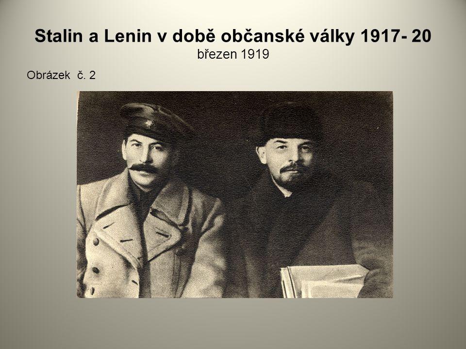 Stalin a Lenin v době občanské války 1917- 20 březen 1919
