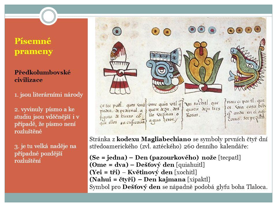 Písemné prameny Předkolumbovské civilizace 1. jsou literárními národy