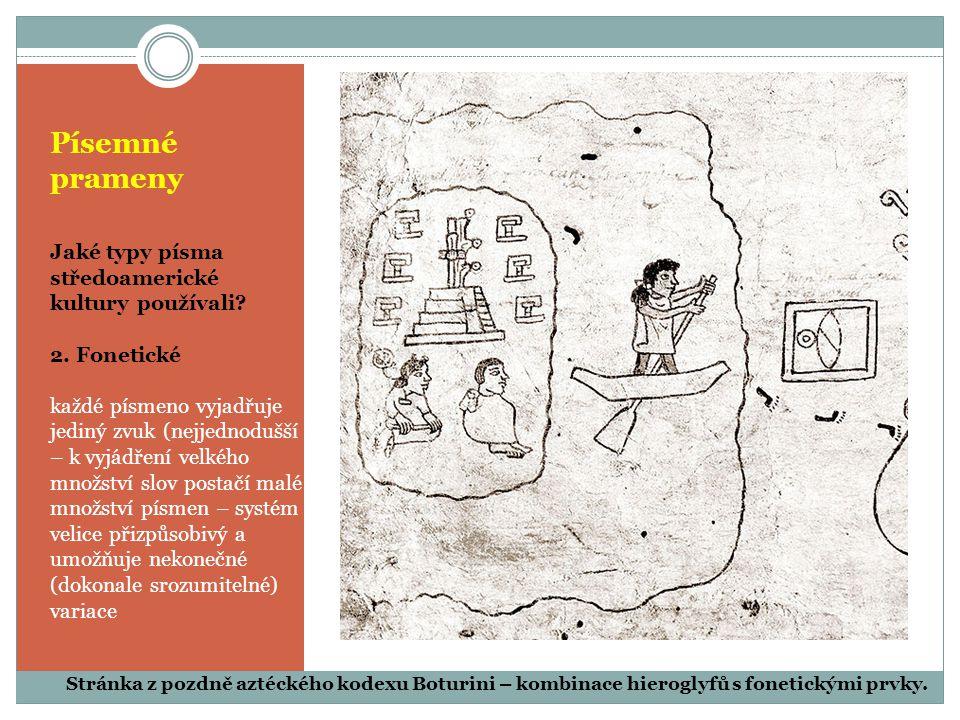 Písemné prameny Jaké typy písma středoamerické kultury používali