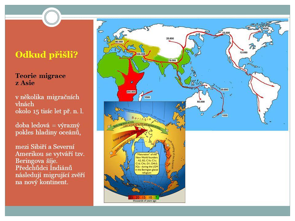 Odkud přišli Teorie migrace z Asie v několika migračních vlnách