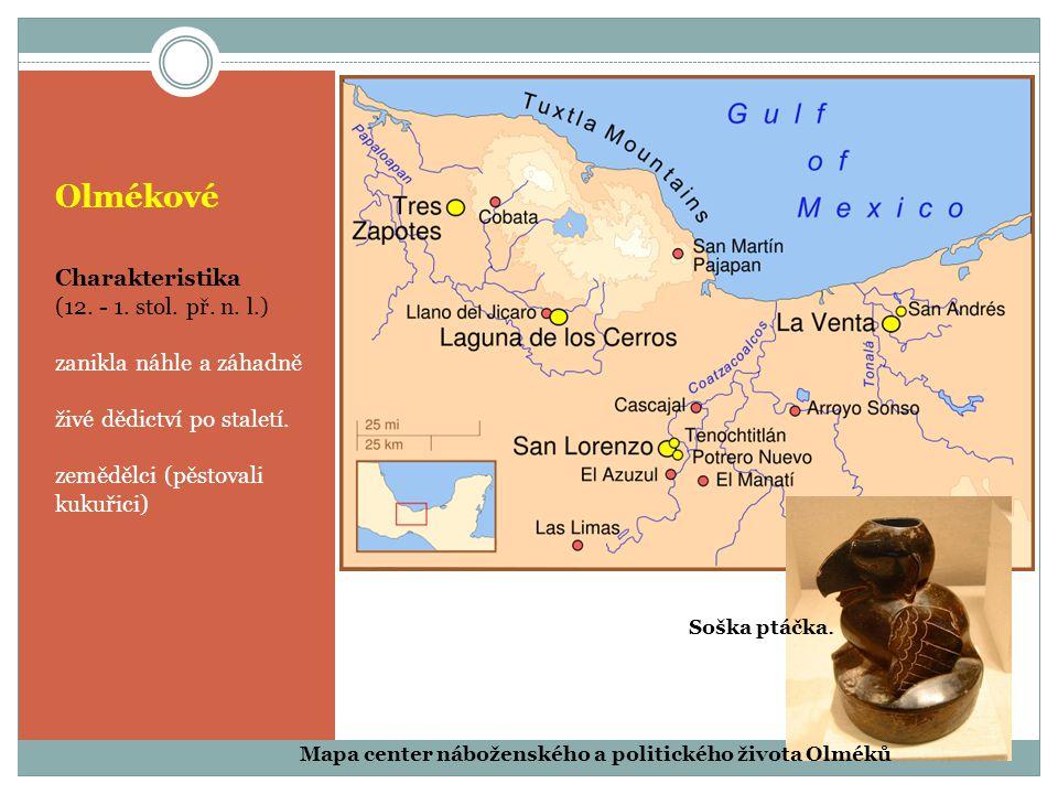 Olmékové Charakteristika (12. - 1. stol. př. n. l.)