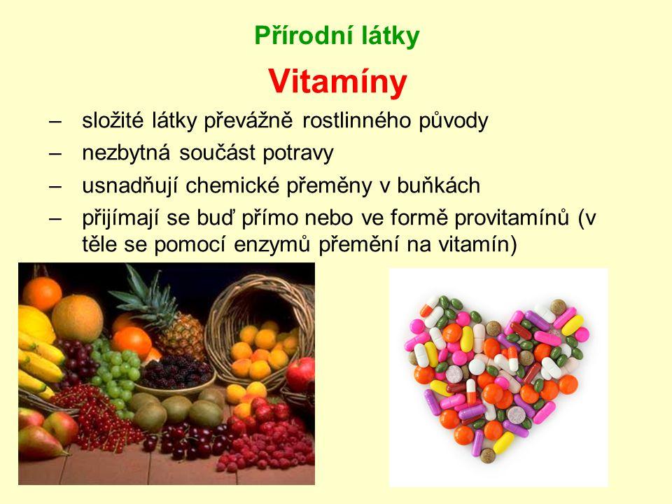 Vitamíny Přírodní látky složité látky převážně rostlinného původy