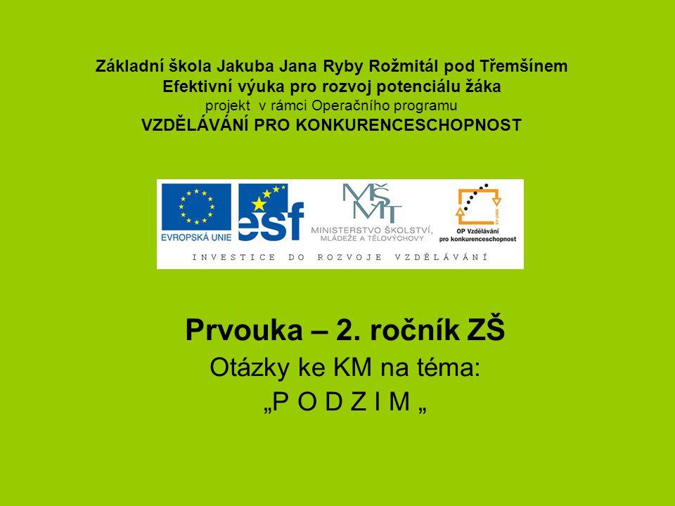"""Prvouka – 2. ročník ZŠ Otázky ke KM na téma: """"P O D Z I M """""""