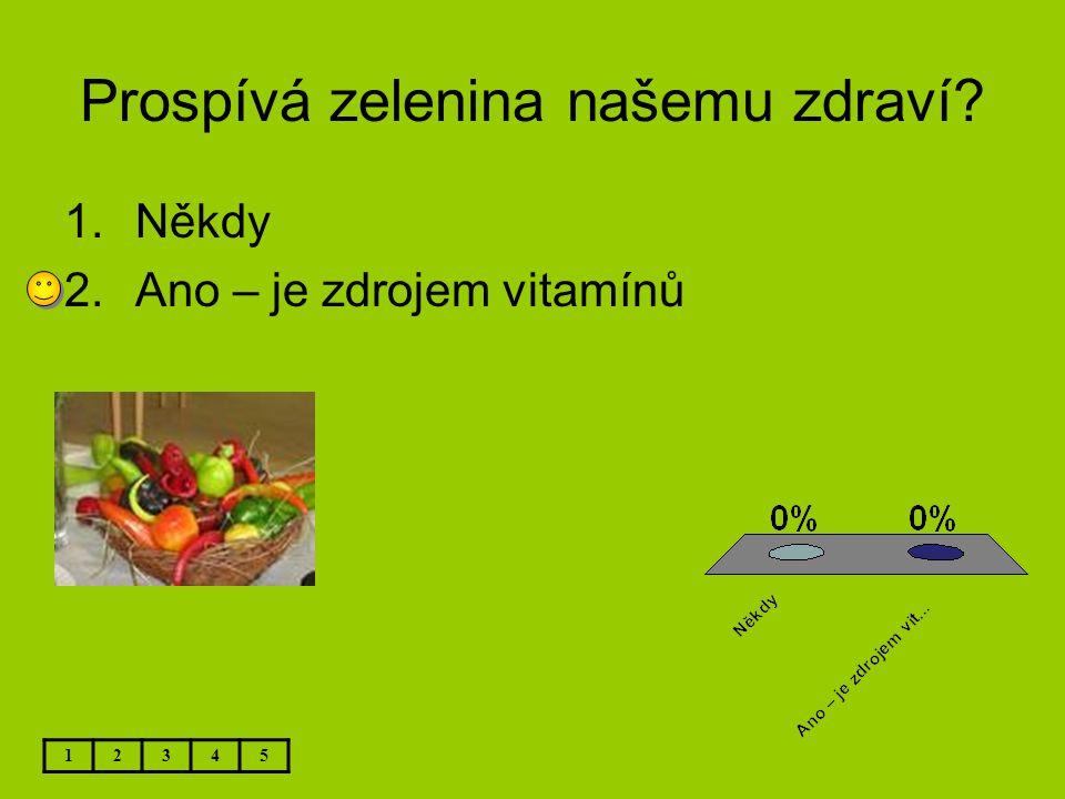 Prospívá zelenina našemu zdraví