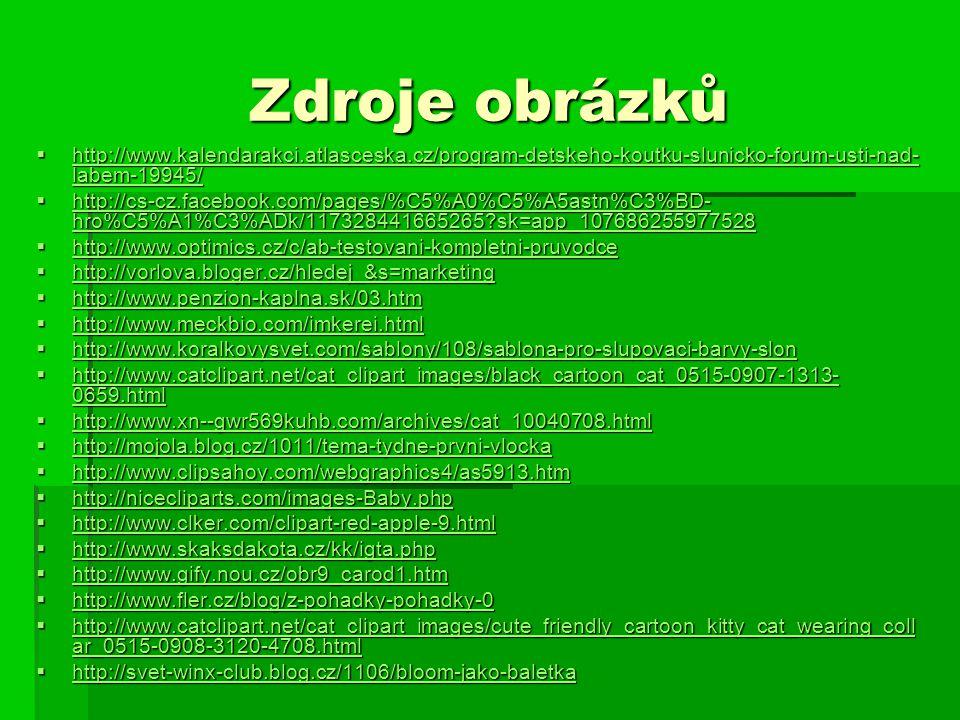 Zdroje obrázků http://www.kalendarakci.atlasceska.cz/program-detskeho-koutku-slunicko-forum-usti-nad-labem-19945/