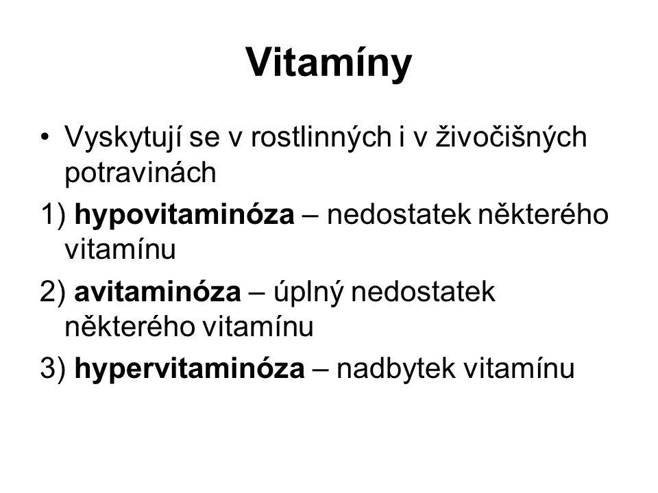 Vitamíny Vyskytují se v rostlinných i v živočišných potravinách