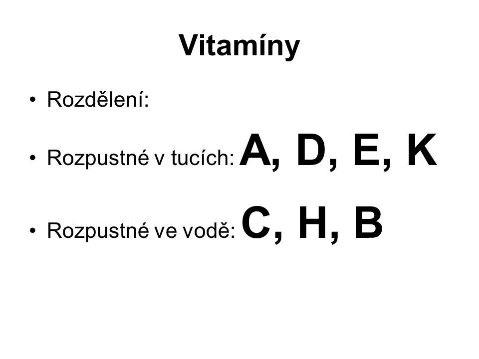 Vitamíny Rozdělení: Rozpustné v tucích: A, D, E, K