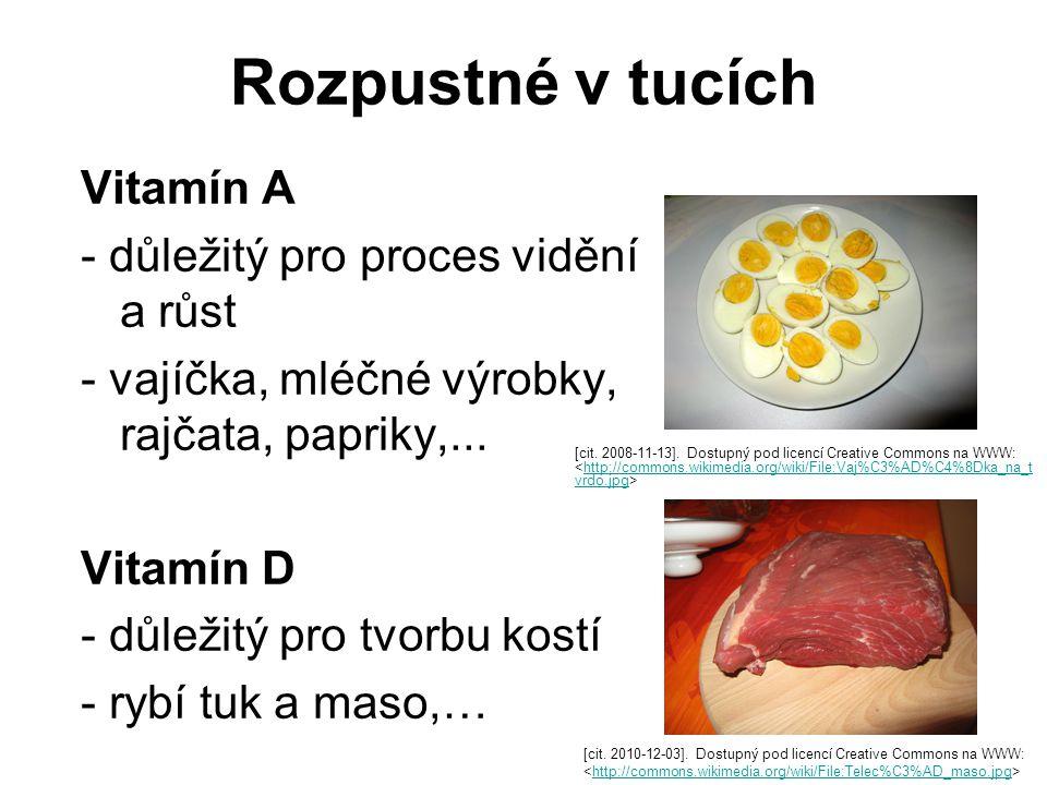 Rozpustné v tucích Vitamín A - důležitý pro proces vidění a růst