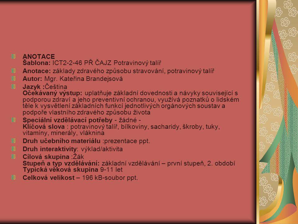 ANOTACE Šablona: ICT2-2-46 PŘ ČAJZ Potravinový talíř