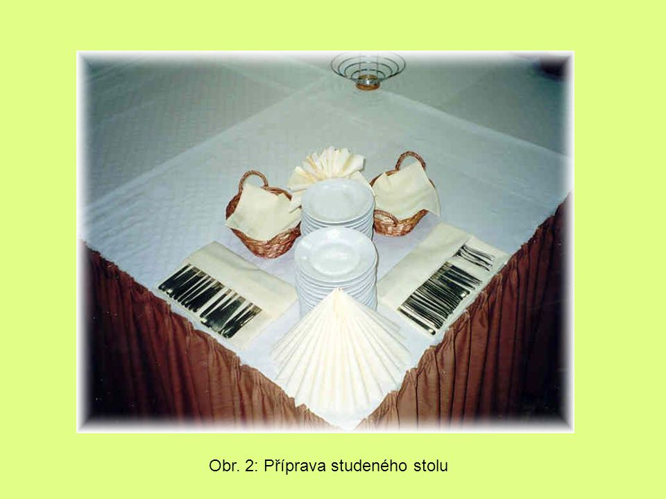 Obr. 2: Příprava studeného stolu