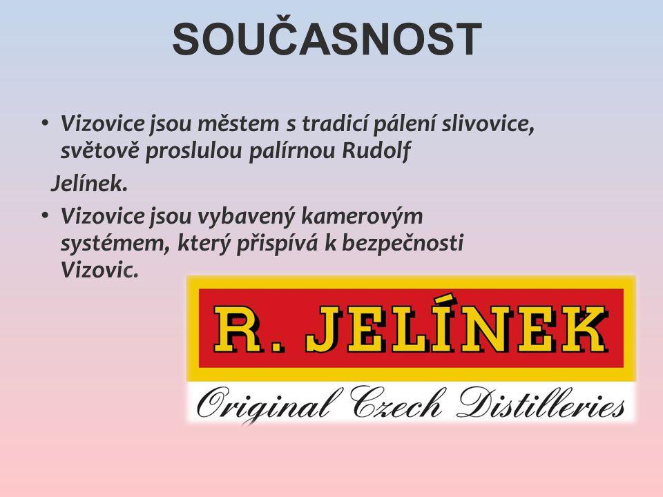 Současnost Vizovice jsou městem s tradicí pálení slivovice, světově proslulou palírnou Rudolf. Jelínek.