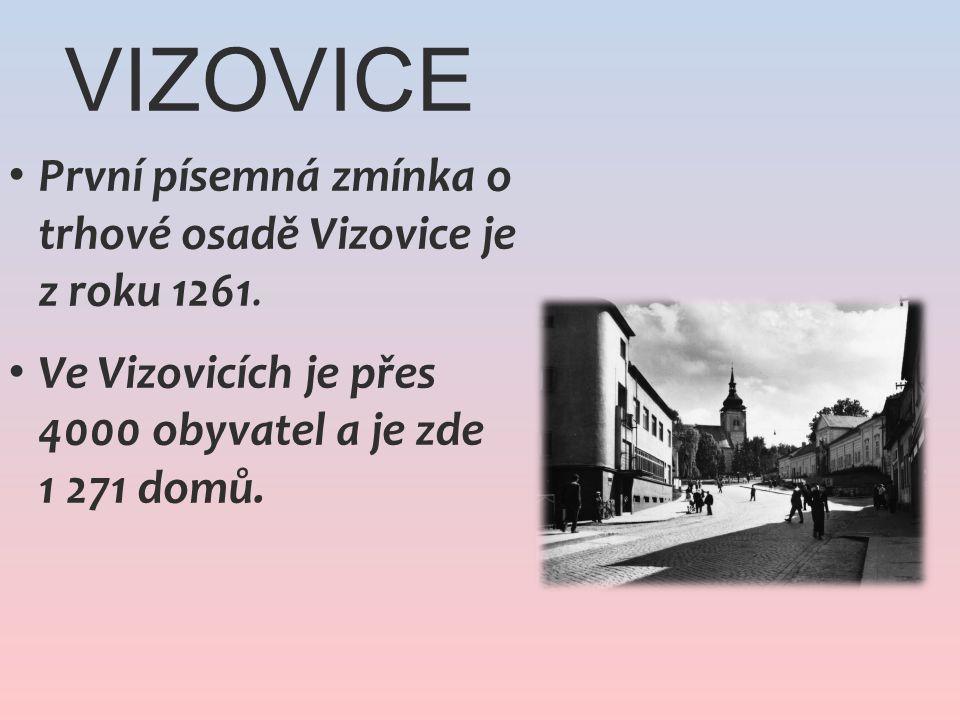Vizovice První písemná zmínka o trhové osadě Vizovice je z roku 1261.