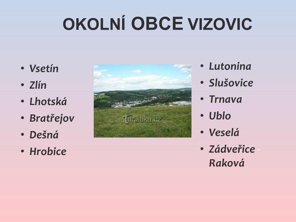Okolní obce Vizovic Lutonina Vsetín Slušovice Zlín Trnava Lhotská Ublo