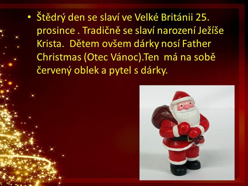 Štědrý den se slaví ve Velké Británii 25. prosince
