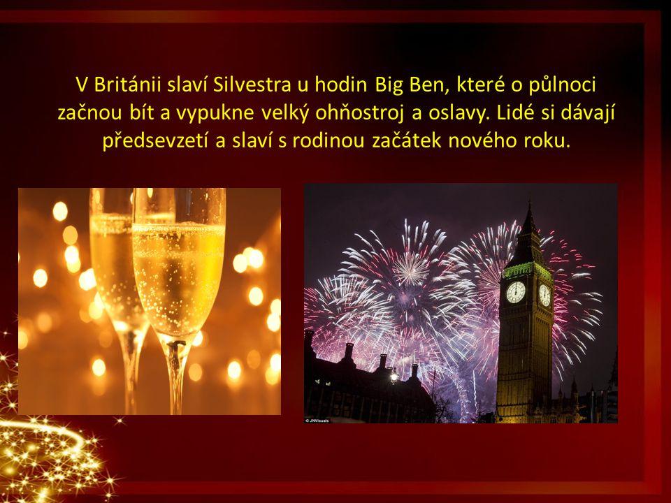 V Británii slaví Silvestra u hodin Big Ben, které o půlnoci začnou bít a vypukne velký ohňostroj a oslavy.