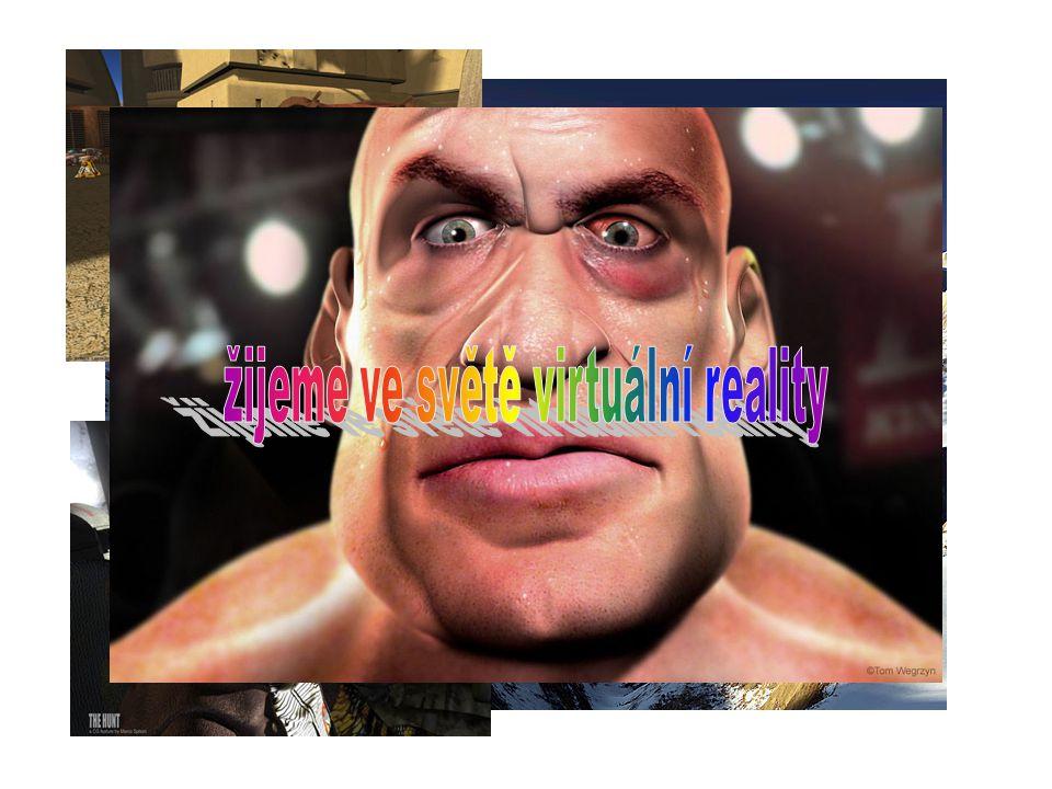 žijeme ve světě virtuální reality