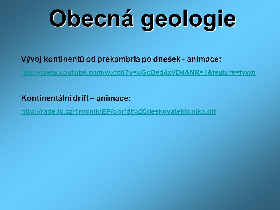Obecná geologie Vývoj kontinentů od prekambria po dnešek - animace: