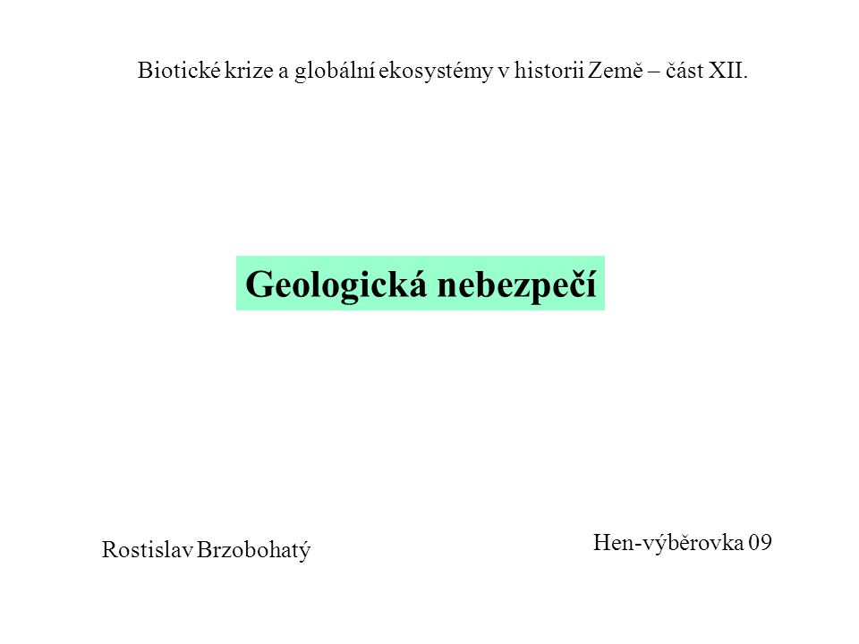 Biotické krize a globální ekosystémy v historii Země – část XII.