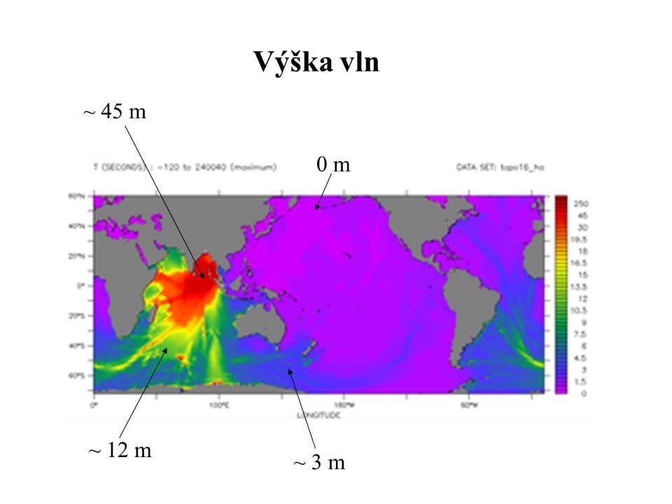 Výška vln ~ 45 m 0 m ~ 12 m ~ 3 m
