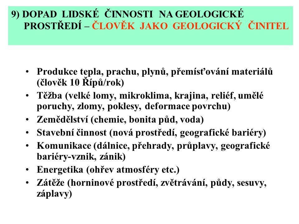 9) DOPAD LIDSKÉ ČINNOSTI NA GEOLOGICKÉ