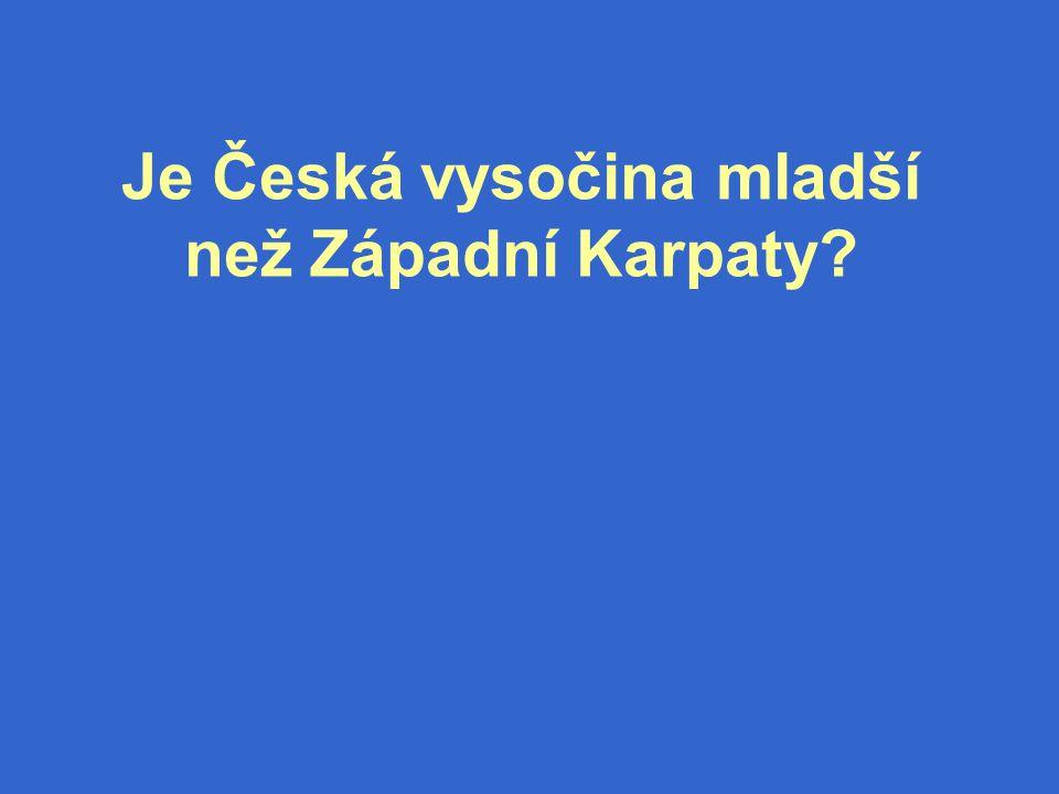 Je Česká vysočina mladší než Západní Karpaty