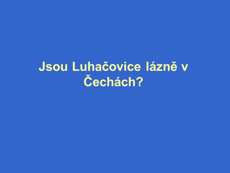 Jsou Luhačovice lázně v Čechách