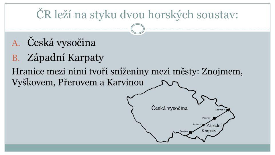 ČR leží na styku dvou horských soustav: