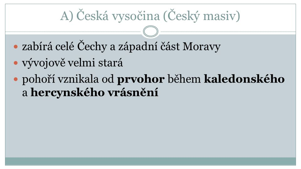 A) Česká vysočina (Český masiv)