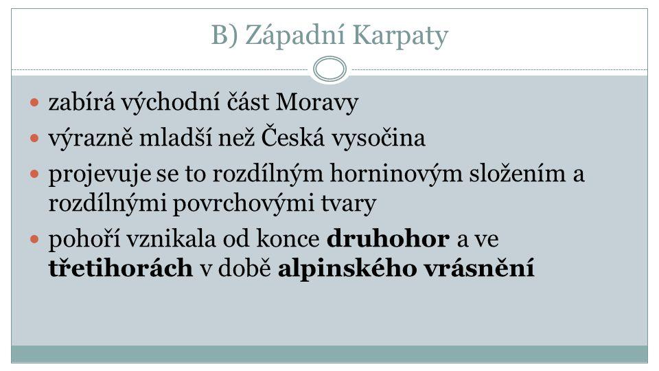 B) Západní Karpaty zabírá východní část Moravy