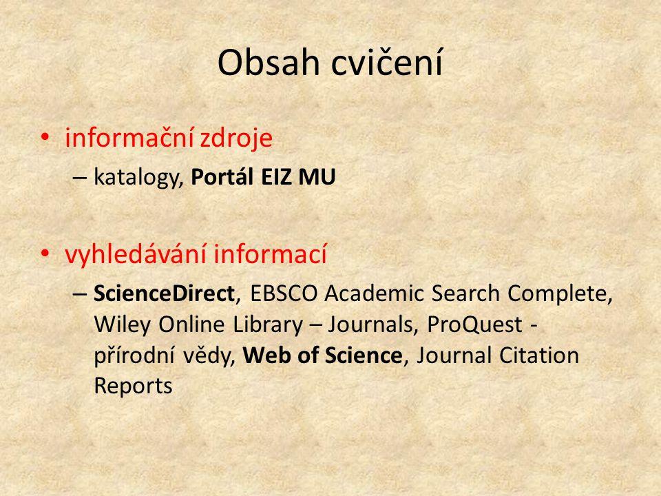 Obsah cvičení informační zdroje vyhledávání informací