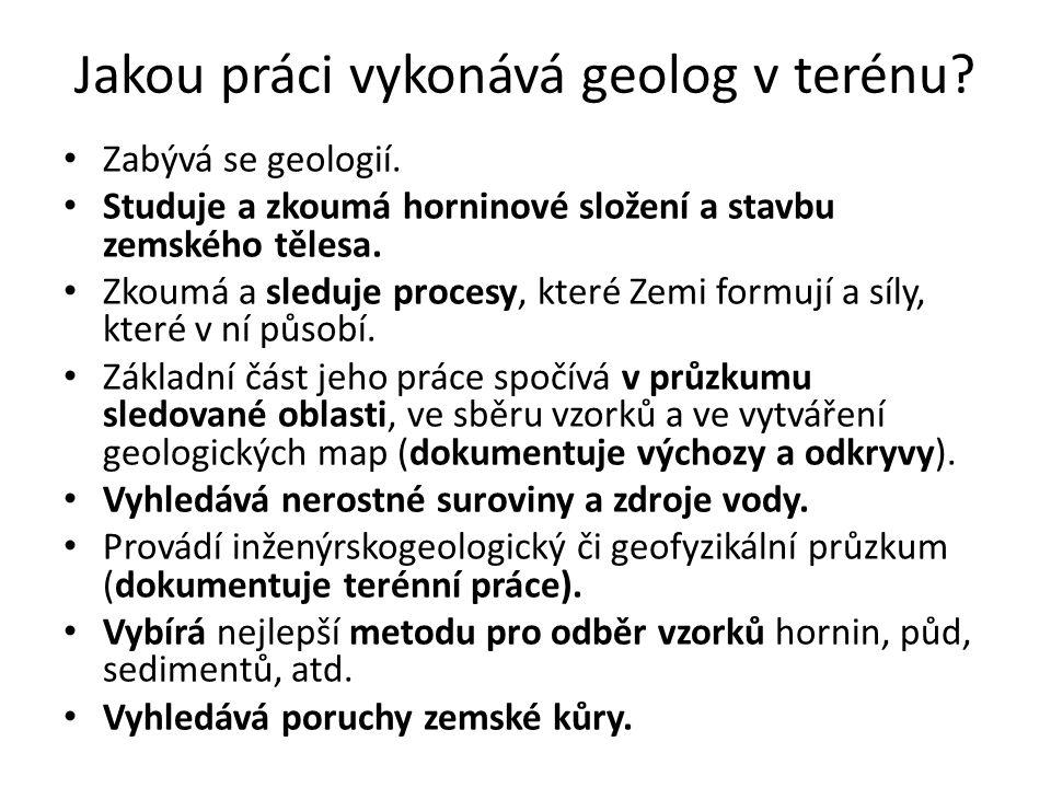 Jakou práci vykonává geolog v terénu